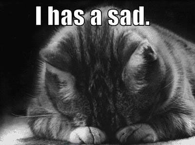 I_Has_Sad